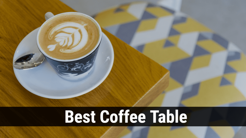 Best Coffee Table Reviews